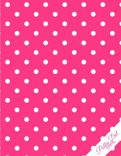 Polka Dot Notebook: Hot Pink Polka Dots Polka Dot  Journal/Diary, Wide Ruled, 100 Pages, 8.5 x - Polka Dot Journal