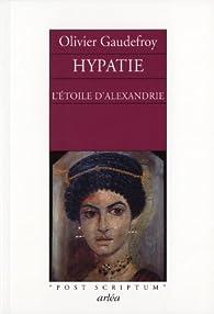 Hypatie : L'étoile d'Alexandrie par Olivier Gaudefroy