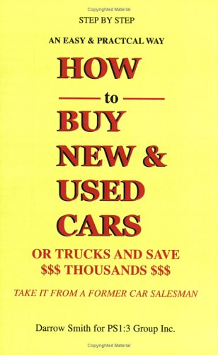 How to Buy New & Used Cars or Trucks and Save Thousands ebook