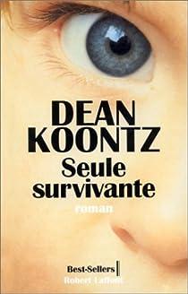 Seule survivante par Koontz