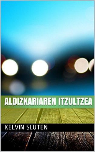 Aldizkariaren itzultzea (Basque Edition) by [Sluten, Kelvin]