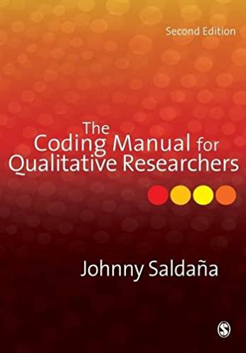 the coding manual for qualitative researchers 8601200577846 rh amazon com the coding manual for qualitative researchers by johnny saldana the coding manual for qualitative researchers 2013