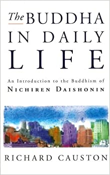 Buddha in Daily Life, The: Introduction to the Buddhism of ...