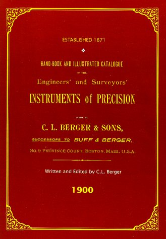 Handbook And Illustrated Catalogue of the Engineers' and Surveyors' Instruments of Precision - Made By C. L. Berger & Sons - 1900
