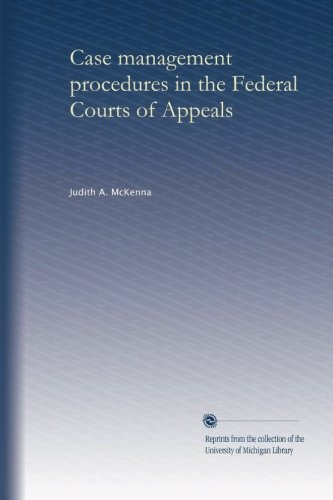 Read Online Case management procedures in the Federal Courts of Appeals pdf epub