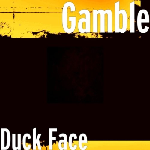 Duck Face [Explicit] - Face Duck