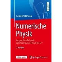 Numerische Physik: Ausgewählte Beispiele der Theoretischen Physik mit C++