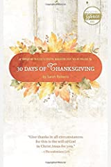 30 Days of Thanksgiving - ESV: A Daily Praise and Prayer Devotional Paperback