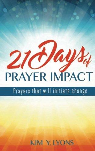 21 Days of Prayer Impact: Prayers that will initiate change