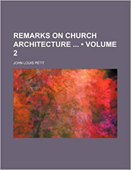 Book Remarks on Church Architecture (Volume 2)
