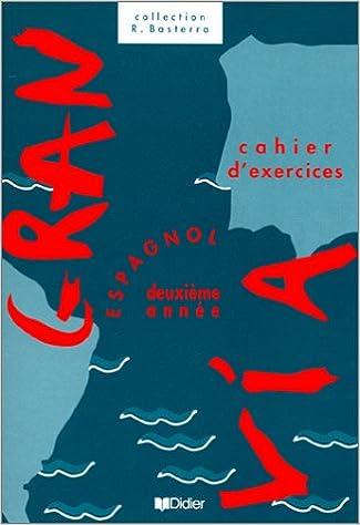 Livre Gran via : Espagnol, 2e année, cahier d'exercices pdf epub