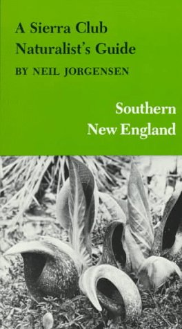 A Sierra Club Naturalist's Guide to Southern New England (Sierra Club Naturalist's Guides)