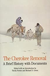 The Cherokee Removal: A Brief History with Documents (The Bedford Series in History and Culture)