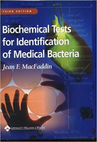Biochemical Tests for Identification of Medical Bacteria