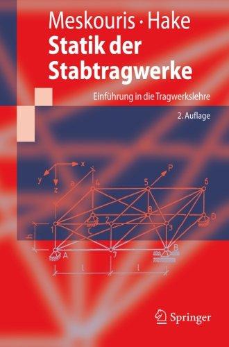Statik der Stabtragwerke: Einführung in die Tragwerkslehre (Springer-Lehrbuch) (German Edition)