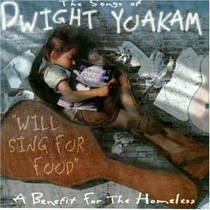 Price comparison product image Will Sing for Food -- The Songs of Dwight Yoakam