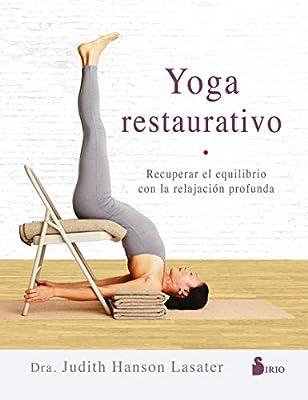 Yoga restaurativo (Spanish Edition): Dra. Judith Hanson ...