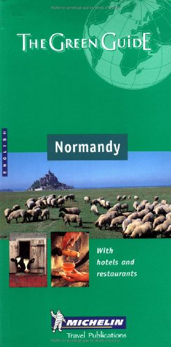 Michelin the Green Guide Normandy: Channel Islands (Michelin Green Guides)