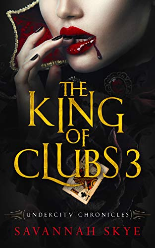 The King of Clubs 3: A Paranormal Romance (Undercity Chronicles Book 7) ()