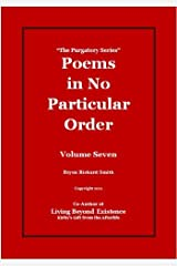 Poems in No Particular Order (The Purgatory Series Book 7) Kindle Edition