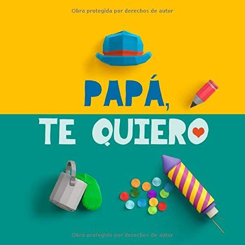 Papá te quiero: Un regalo para papá El mejor regalo para padres: un libro personalizable un recuerdo memorable para el niño y su papá Regalo de