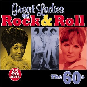 Great Ladies of Rock & Roll: The 60's