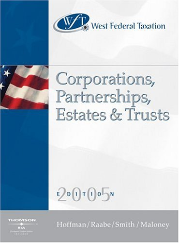 West Federal Taxation 2005: Corporations, Partnerships, Estates and Trusts
