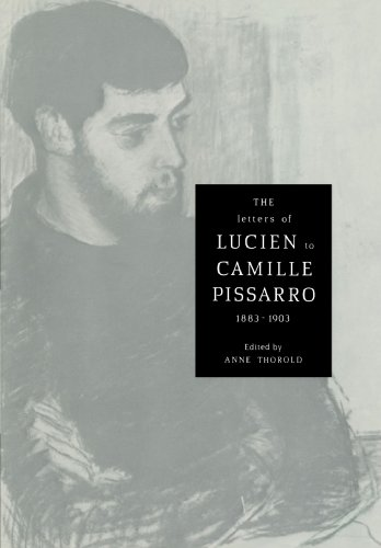 The Letters of Lucien to Camille Pissarro, 1883-1903 (Cambridge Studies in the History of Art) (French Edition)
