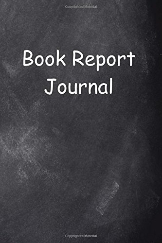 Book Report Journal Chalkboard Design: (Notebook, Diary, Blank (Educational Cover Journals Notebooks Diaries) PDF