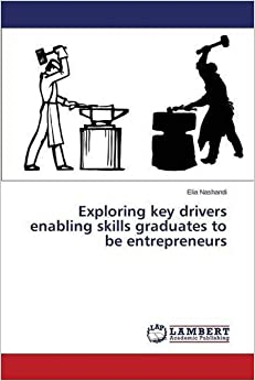Book Exploring key drivers enabling skills graduates to be entrepreneurs by Nashandi Elia (2015-05-29)
