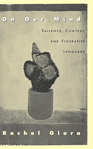 On Our Mind: Salience, Context, and Figurative Language by Oxford University Press