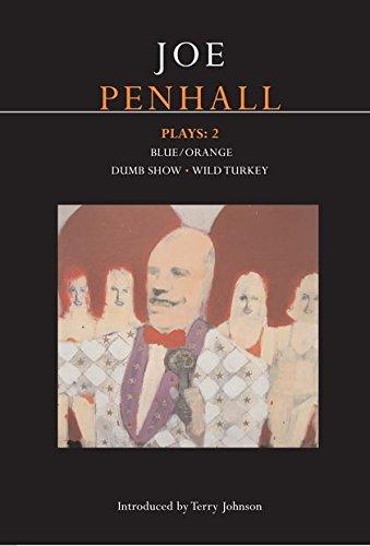 Penhall Plays: 2: Blue/Orange; Dumb Show; Wild Turkey (Contemporary Dramatists) (v. 2) pdf