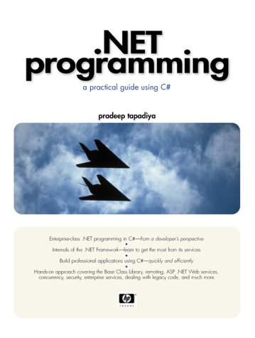 .NET Programming: A Practical Guide Using C# by Prentice Hall
