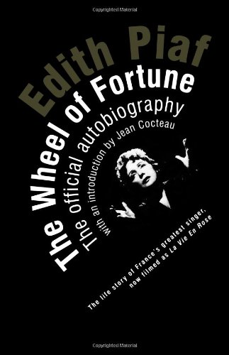 The Wheel of Fortune: The Autobiography of Edith Piaf