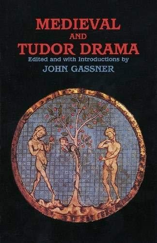 Medieval and Tudor Drama: Twenty-Four Plays (Applause Books)