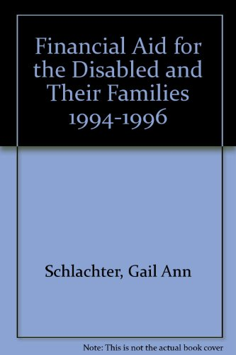 Financial Aid for the Disabled and Their Families 1994-1996 (Financial Aid for the Disabled & Their Families)