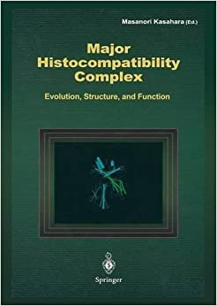 Book Major Histocompatibility Complex: Evolution, Structure, and Function (2013-07-30)
