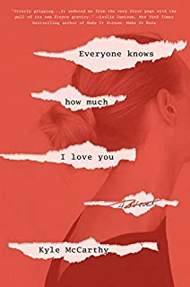 Book Cover: Everyone Knows How Much I Love You: A Novel