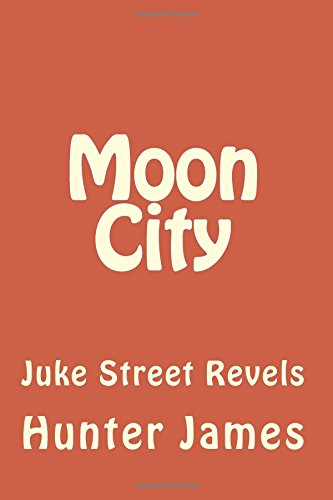 Read Online Moon City: Juke Street Revels pdf
