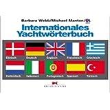 Internationales Yachtwörterbuch: Dänisch, Deutsch, Englisch, Französisch, Griechisch, Holländisch, Italienisch, Portugiesisch, Spanisch, Türkisch