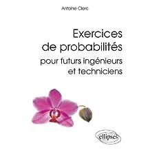 Exercices de Probabilites Pour Futurs Ingenieurs ET Techniciens