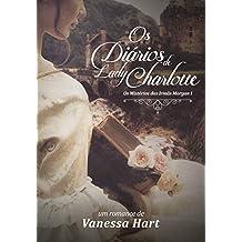 Os Diários de Lady Charlotte (Os Mistérios das Irmãs Morgan Livro 1) (Portuguese Edition)