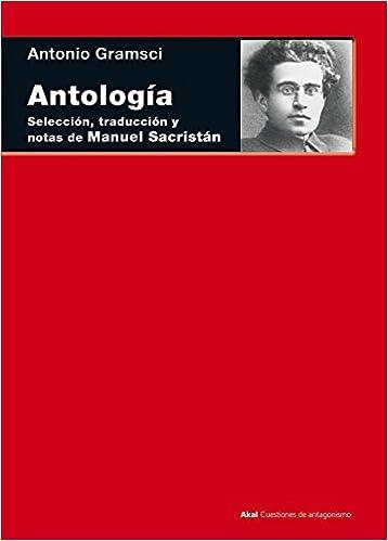 Descarga gratuita de libros electrónicos en línea Antología. Selección, traducción y notas de Manuel Sacristán (Cuestiones de antagonismo) PDB