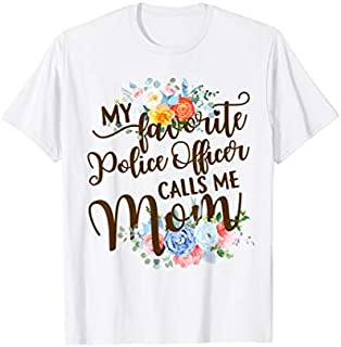 [Featured] My Favorite Police Officer Calls Me Mom Mother Mother's Day in ALL styles | Size S - 5XL