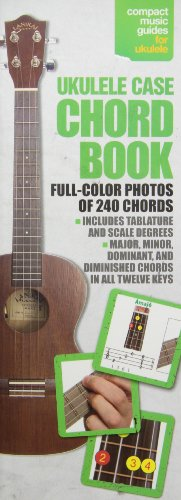 Ukulele Case Chord Book In Full Color - Compact Music Guide Series (Compact Music Guides for Ukuele)