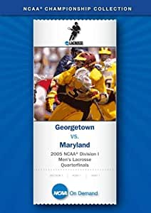 2005 NCAA(r) Division I Men's Lacrosse - Georgetown vs. Maryland