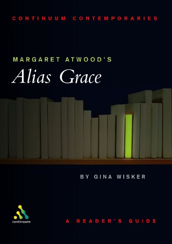 Margaret Atwood's Alias Grace: A Reader's Guide (Continuum Contemporaries)