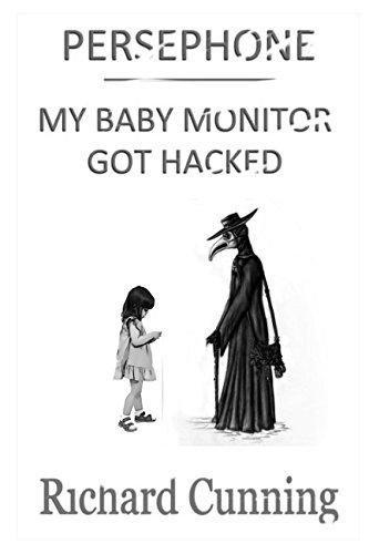 Persephone: My Baby Monitor Got Hacked