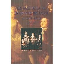 Les Âges de la vie en Grande-Bretagne au XVIIIe siècle (Monde anglophone) (French Edition)