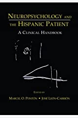 Neuropsychology and the Hispanic Patient: A Clinical Handbook Paperback